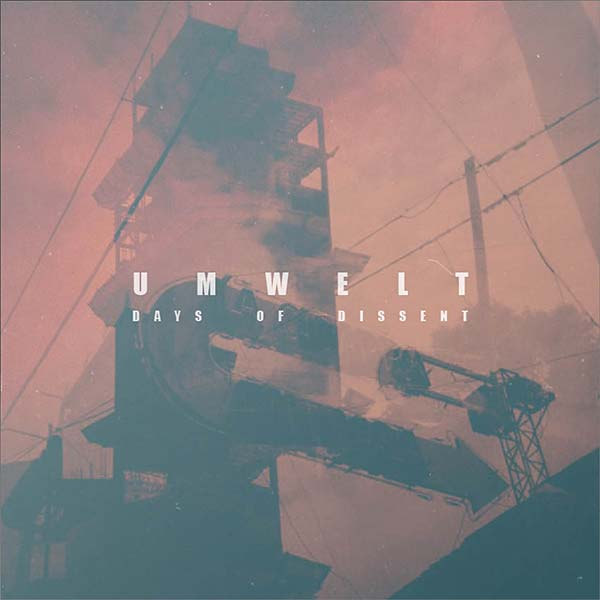 Umwelt- Days of Dissent