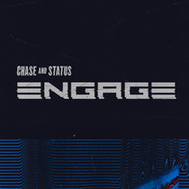 Engage by Chase & Status