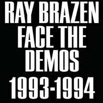 FACE THE DEMOS 1993-1994 by Ray Brazen