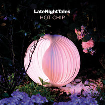 Late Night Tales: Hot Chip by Hot Chip