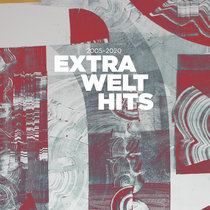 Extra Welt Hits 2005 - 2020 by Extrawelt