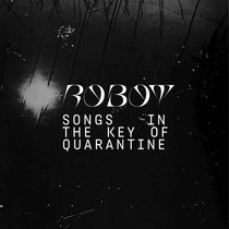 Songs in the Key of Quarantine by robot