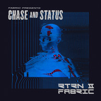fabric presents Chase & Status RTRN II FABRIC by Chase & Status