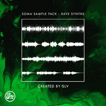 Soma Sample Pack - Rave Synths by Soma Records