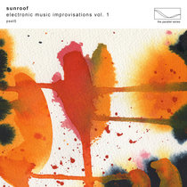Electronic Music Improvisations Vol. 1 by Sunroof