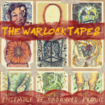 The Warlock Tapes by Ensemble de Cadavres Exquis