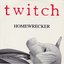 Homewrecker by Twitch