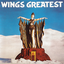 Wings Greatest by Wings