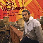 Ben Westbeech - Welcome To The Best Years Of Years Of Your Life