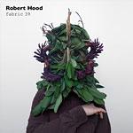 Robert Hood - Fabric 39