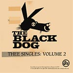 The Black Dog - Thee Singles II